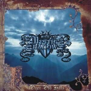 Mystic Shadows – Over Old Hills CD