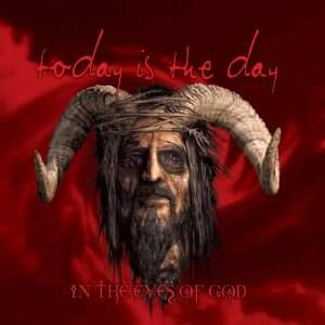 Today Is The Day – In The Eyes Of God CD