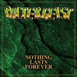 Poltergeist – Nothing Lasts Forever CD