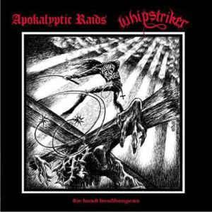 Apokalyptic Raids / Whipstriker – Die Hard Headbangers LP