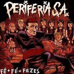 Periferia S.A – Fé + Fé = Fezes CD