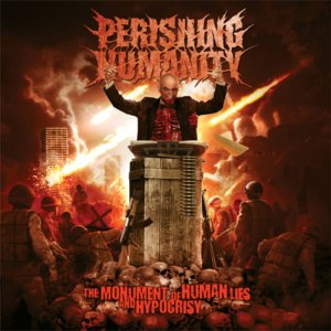 Perishing Humanity – The Monument Of Human Lies And Hypocrisy CD