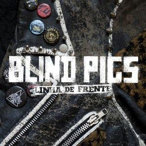 Blind Pigs – Linha De Frente CD