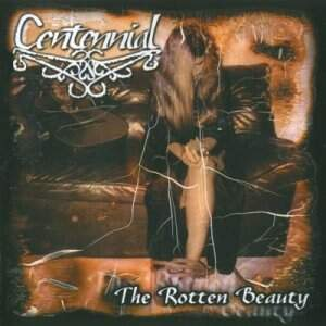 Centennial – The Rotten Beauty CD