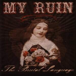My Ruin – The Brutal Language CD