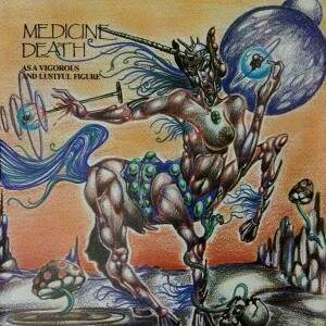 Medicine Death – As A Vigorous And Lustful Figure CD