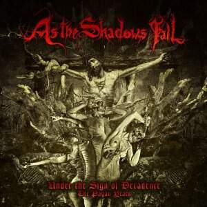As The Shadows Fall – Under The Sign Of Decadence: The Pagan Years CD