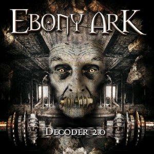 Ebony Ark – Decoder 2.0 CD