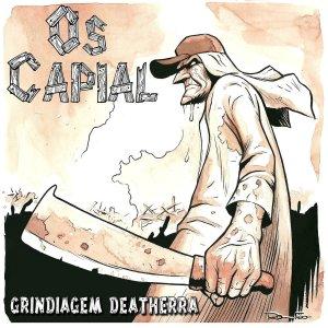 Os Capial – Grindiagem Deatherra CD