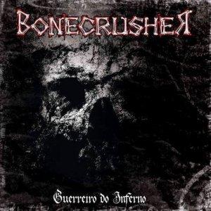 Bonecrusher – Guerreiro Do Inferno CD