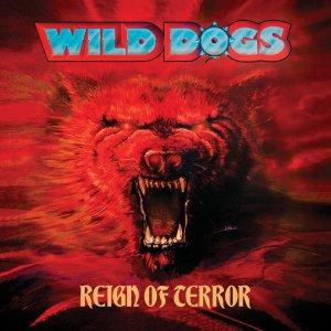 Wild Dogs – Reign Of Terror CD