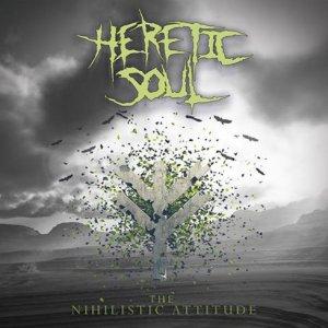 Heretic Soul – The Nihilistic Attitude CD