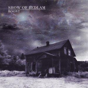 Show Of Bedlam – Roont CD
