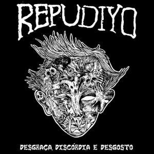 Repudiyo – Desgraça, Discórdia E Desgosto CD