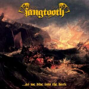 Fangtooth – …As We Dive Into The Dark CD