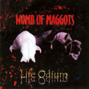 Womb Of Maggots – Life Odium CD
