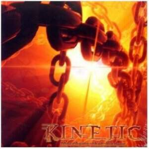 Kinetic – The Chains That Bind Us CD
